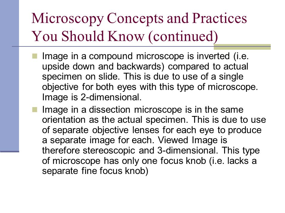 Microscopy Concepts and Practices You Should Know (continued) Image in a compound microscope is inverted (i.e.