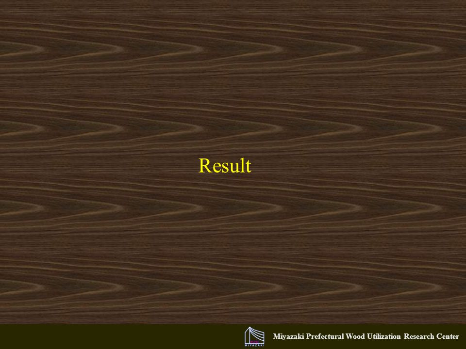 Miyazaki Prefectural Wood Utilization Research Center Result