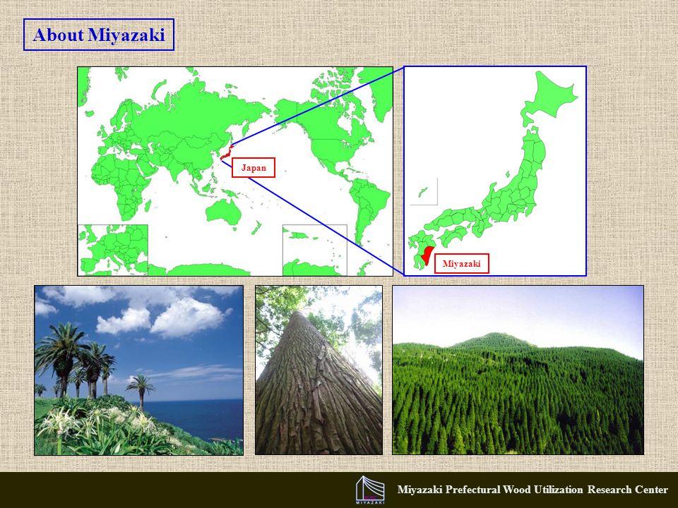 About Miyazaki Miyazaki Miyazaki Prefectural Wood Utilization Research Center Japan