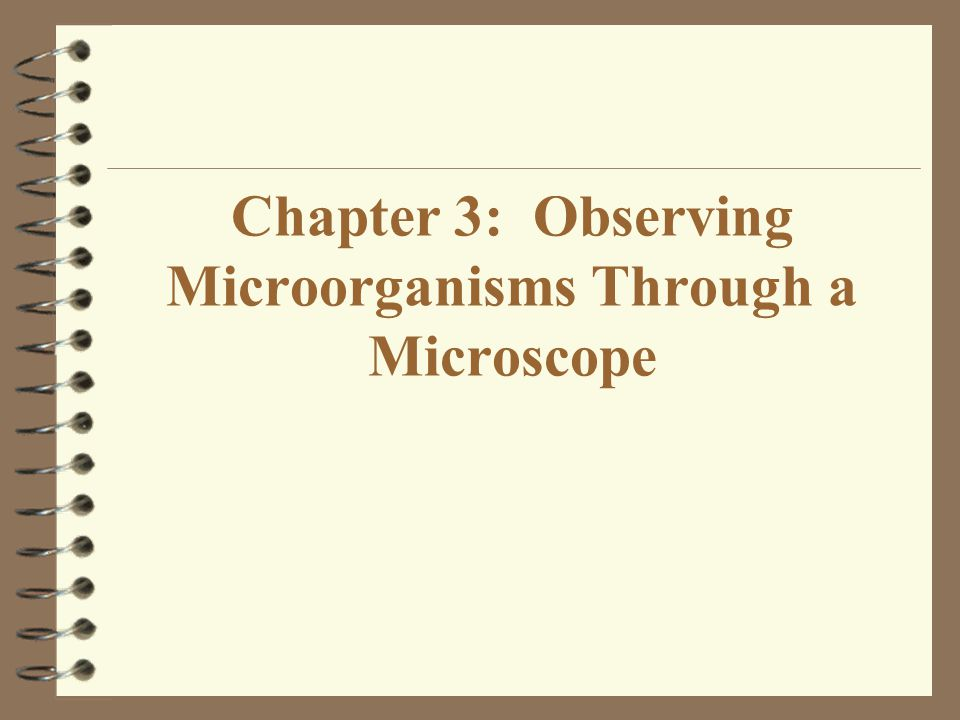 Preparation of Specimens for Microscopy 1.