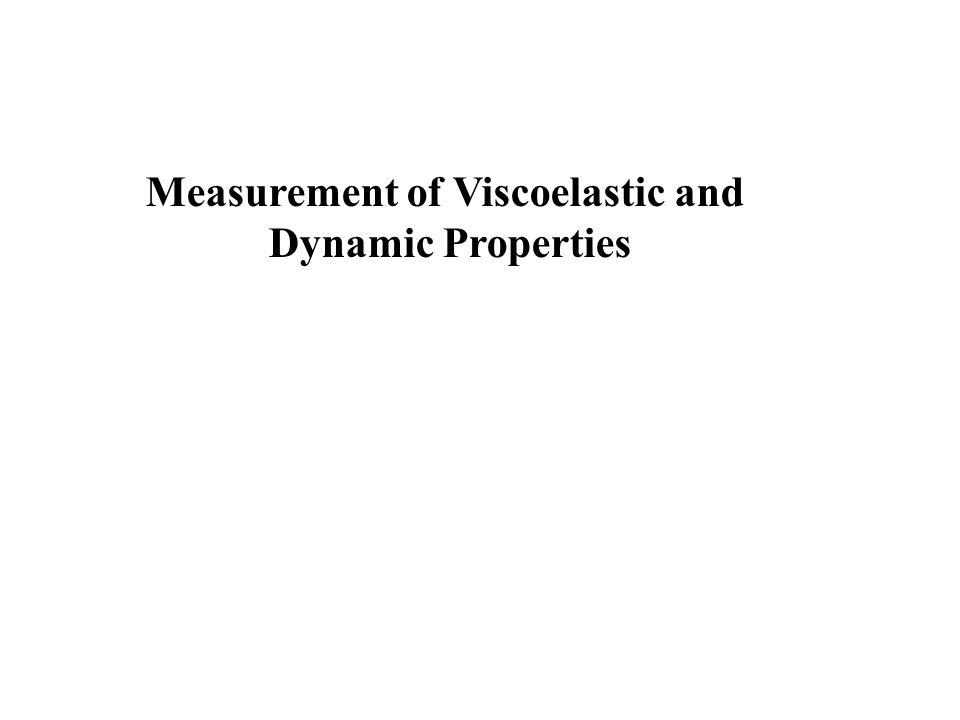 Measurement of Viscoelastic and Dynamic Properties