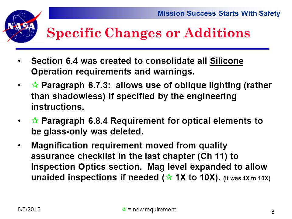Mission Success Starts With Safety Specific Changes or Additions Section 6.4 was created to consolidate all Silicone Operation requirements and warnings.