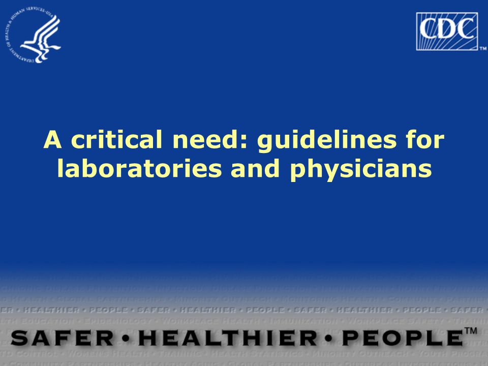 A critical need: guidelines for laboratories and physicians