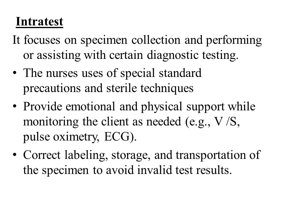 Intratest It focuses on specimen collection and performing or assisting with certain diagnostic testing. The nurses uses of special standard precautio