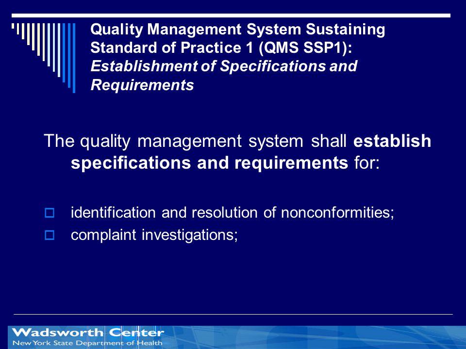Quality Management System Sustaining Standard of Practice 1 (QMS SSP1): Establishment of Specifications and Requirements The quality management system