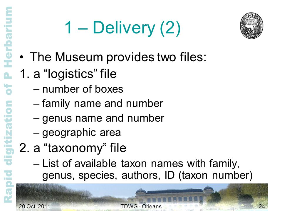 "Rapid digitization of P Herbarium 1 – Delivery (2) The Museum provides two files: 1. a ""logistics"" file –number of boxes –family name and number –genu"