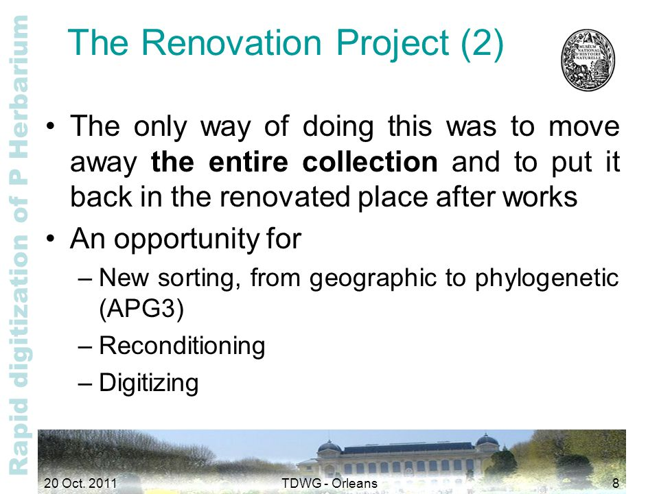 Rapid digitization of P Herbarium The Renovation Project (2) The only way of doing this was to move away the entire collection and to put it back in t