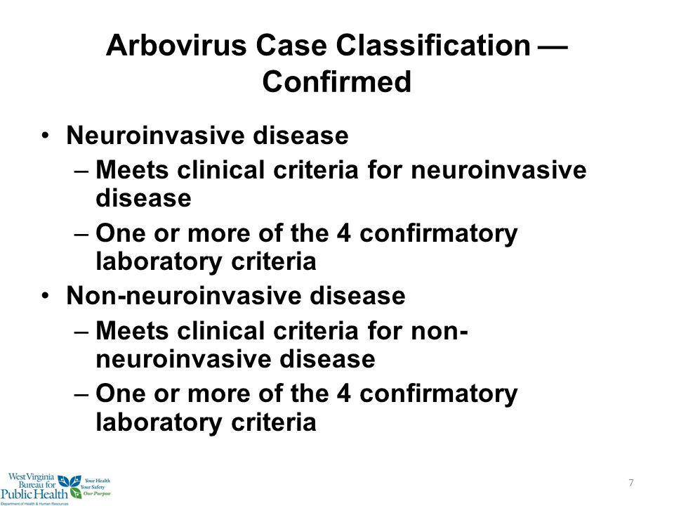 Arbovirus Case Classification — Probable Neuroinvasive disease –Meets clinical criteria for neuroinvasive disease –Only has virus specific IgM antibodies in CSF or serum with no other testing Non-neuroinvasive disease –Meets clinical criteria for non- neuroinvasive disease –Only has virus-specific IgM antibodies in CSF or serum with no other testing 8
