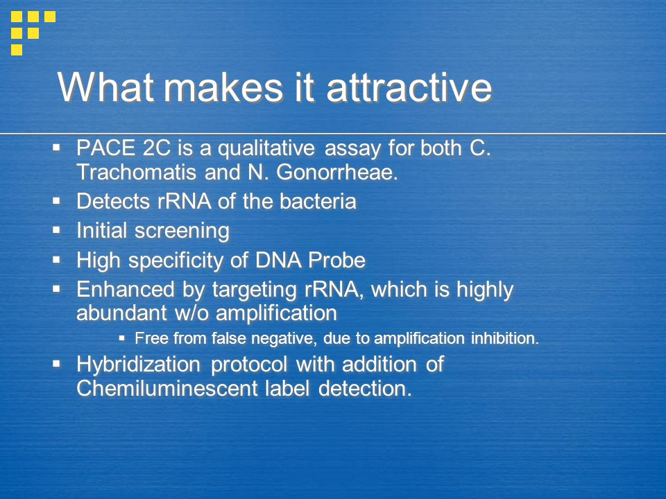 What makes it attractive  PACE 2C is a qualitative assay for both C.