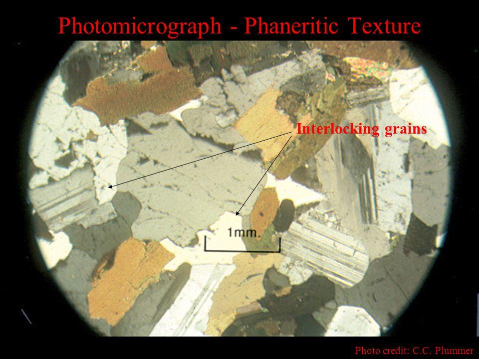 Photomicrograph - Phaneritic Texture Photo credit: C.C. Plummer Interlocking grains