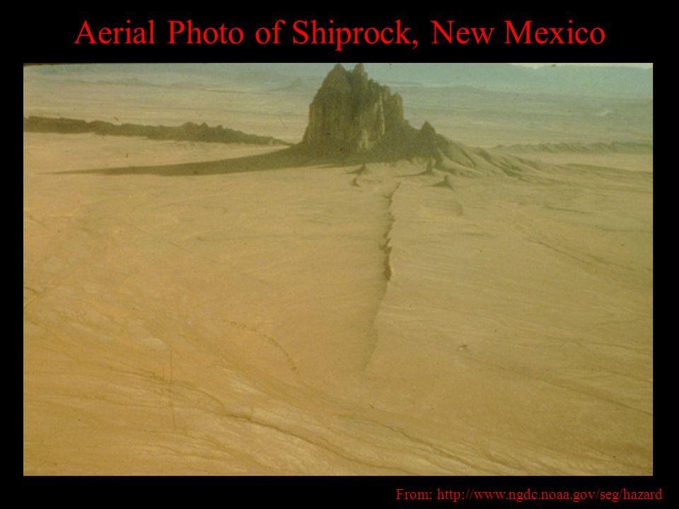 Aerial Photo of Shiprock, New Mexico From: http://www.ngdc.noaa.gov/seg/hazard