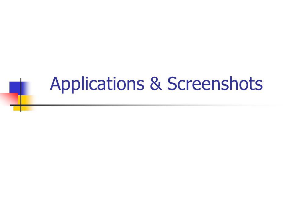 Applications & Screenshots
