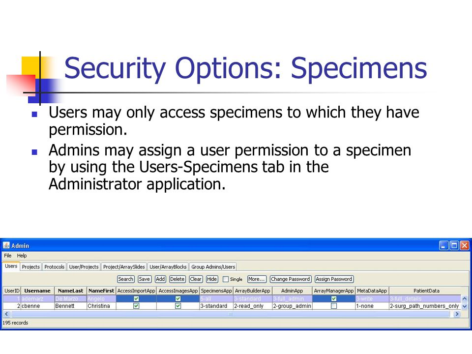Security Options: Specimens Users may only access specimens to which they have permission.