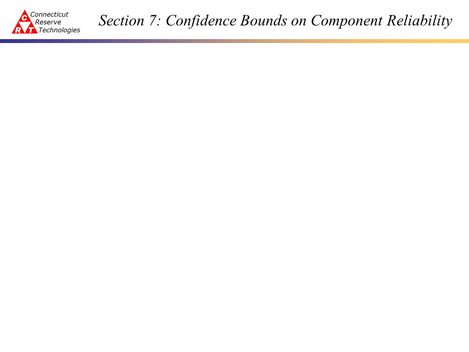 Section 7: Confidence Bounds on Component Reliability