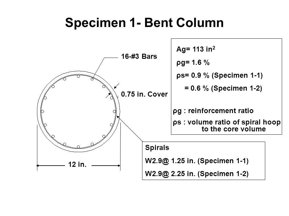Specimen 1- Bent Column 16-#3 Bars 0.75 in. Cover 12 in.