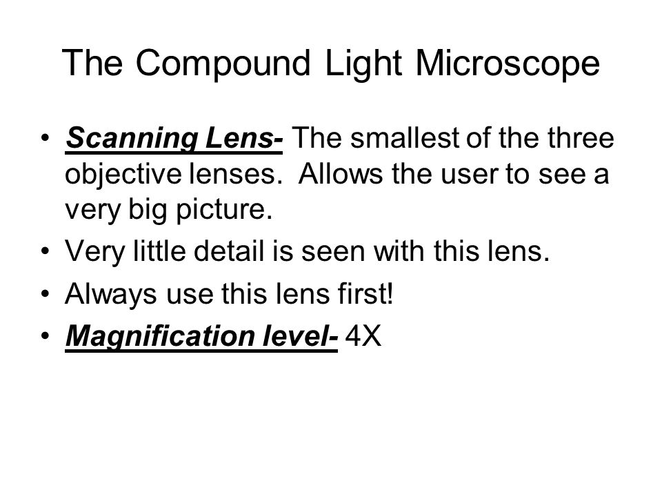 Body Tube Revolving Nose piece Scanning Lens Low Power Lens High Power Lens Stage Clips Diaphragm Light Source Eye Piece Arm Stage Coarse Adjustment Fine Adjustment Base
