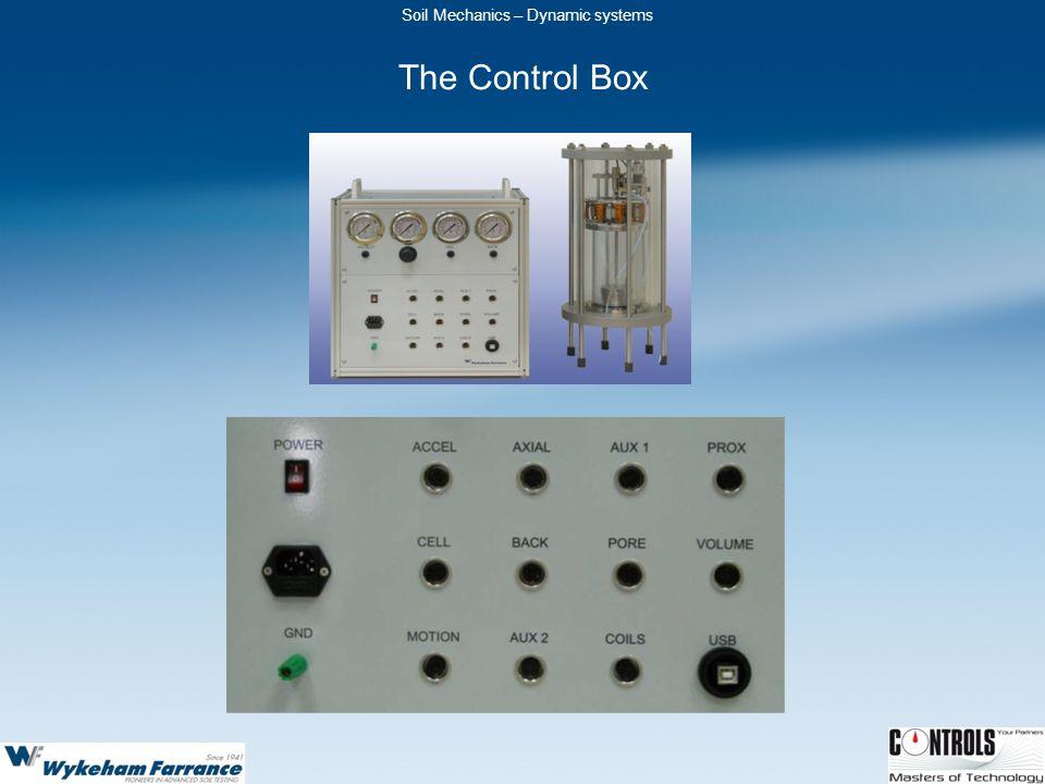 Soil Mechanics – Dynamic systems The Control Box