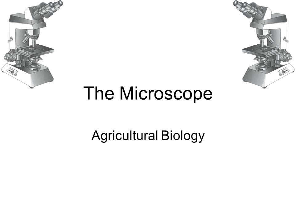 The Microscope Agricultural Biology
