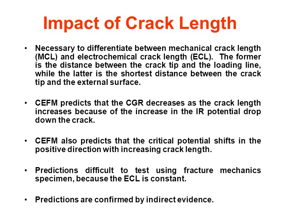 Impact of Crack Length Necessary to differentiate between mechanical crack length (MCL) and electrochemical crack length (ECL).