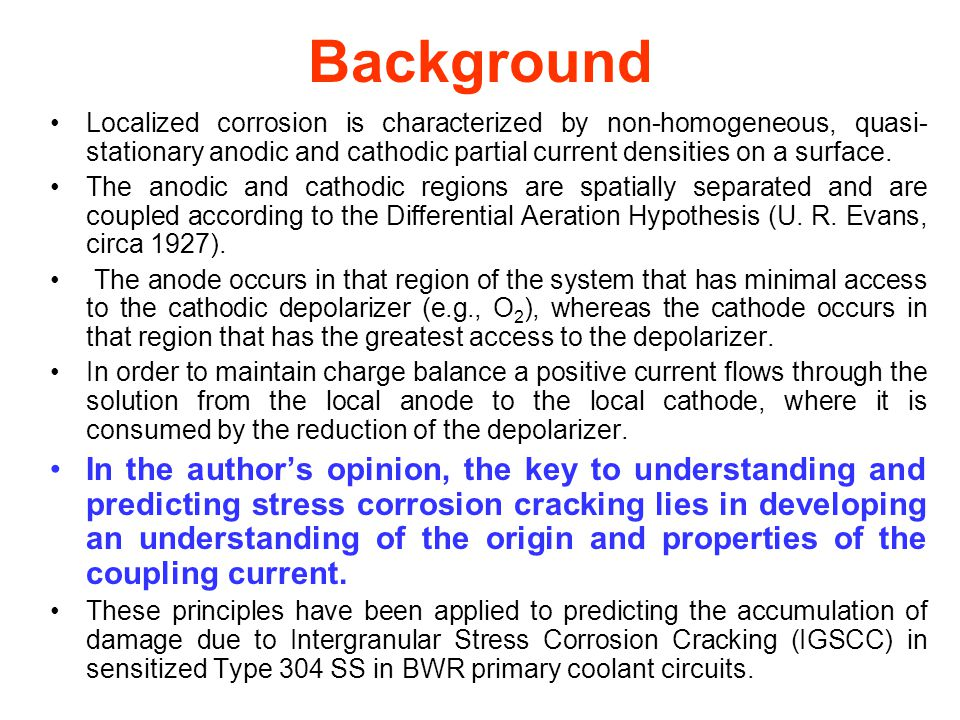 Background Localized corrosion is characterized by non-homogeneous, quasi- stationary anodic and cathodic partial current densities on a surface.