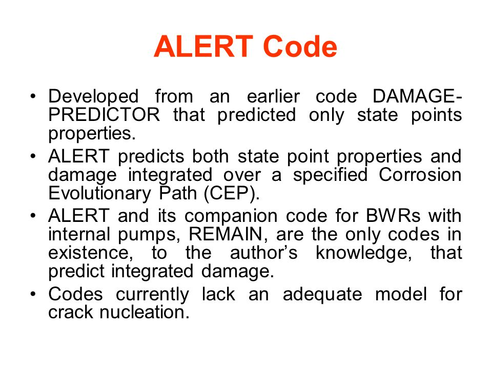 ALERT Code Developed from an earlier code DAMAGE- PREDICTOR that predicted only state points properties.