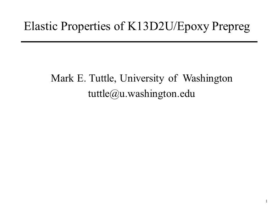 1 Elastic Properties of K13D2U/Epoxy Prepreg Mark E.