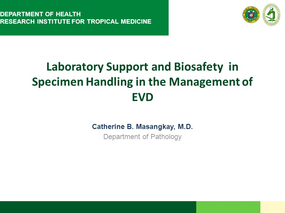 Laboratory Support and Biosafety in Specimen Handling in the Management of EVD Catherine B.