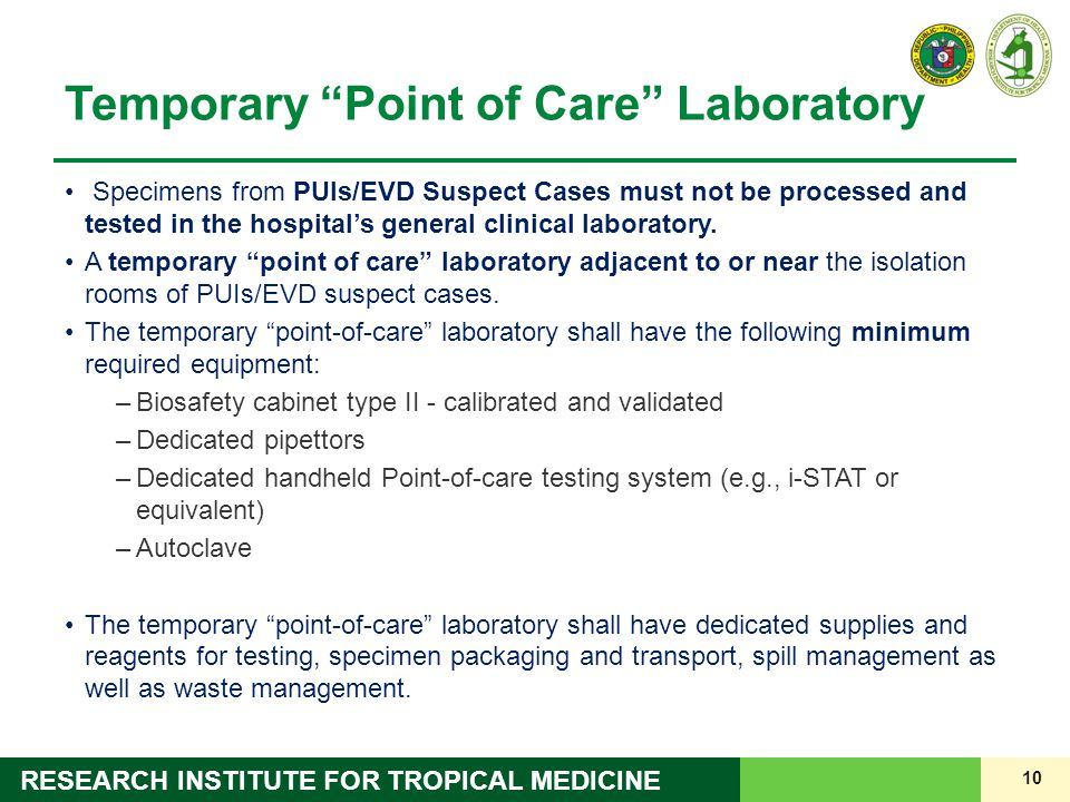 "10 RESEARCH INSTITUTE FOR TROPICAL MEDICINE Temporary ""Point of Care"" Laboratory Specimens from PUIs/EVD Suspect Cases must not be processed and teste"