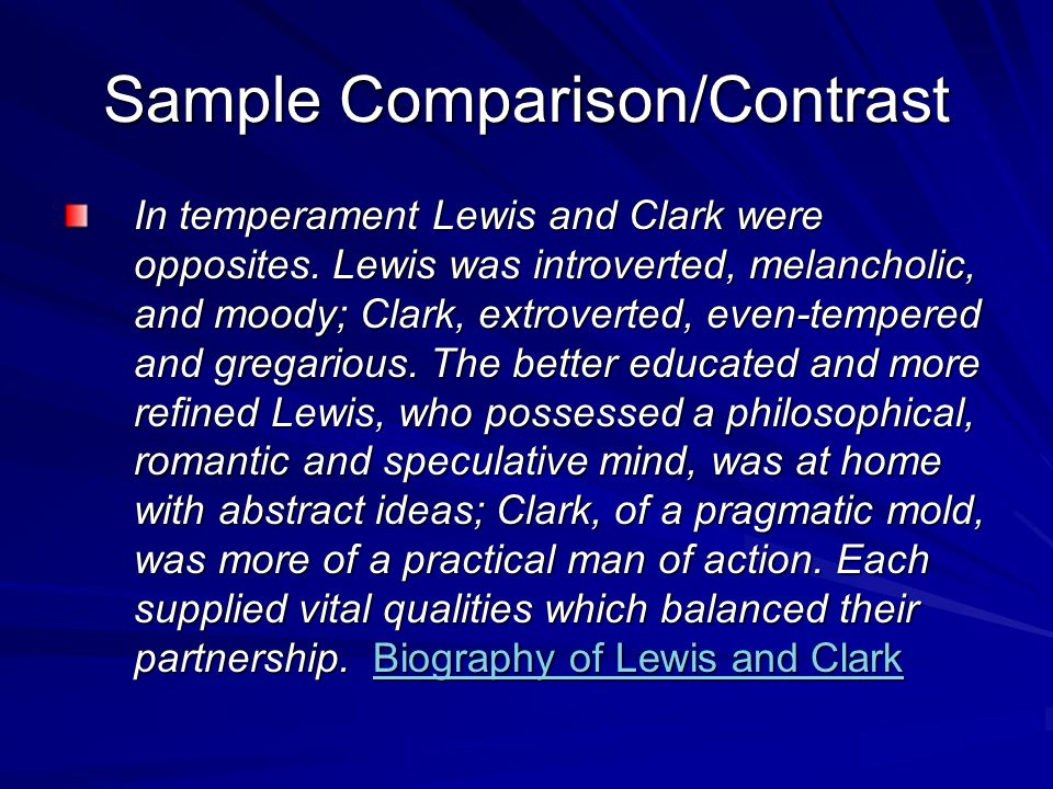 Sample Comparison/Contrast In temperament Lewis and Clark were opposites.