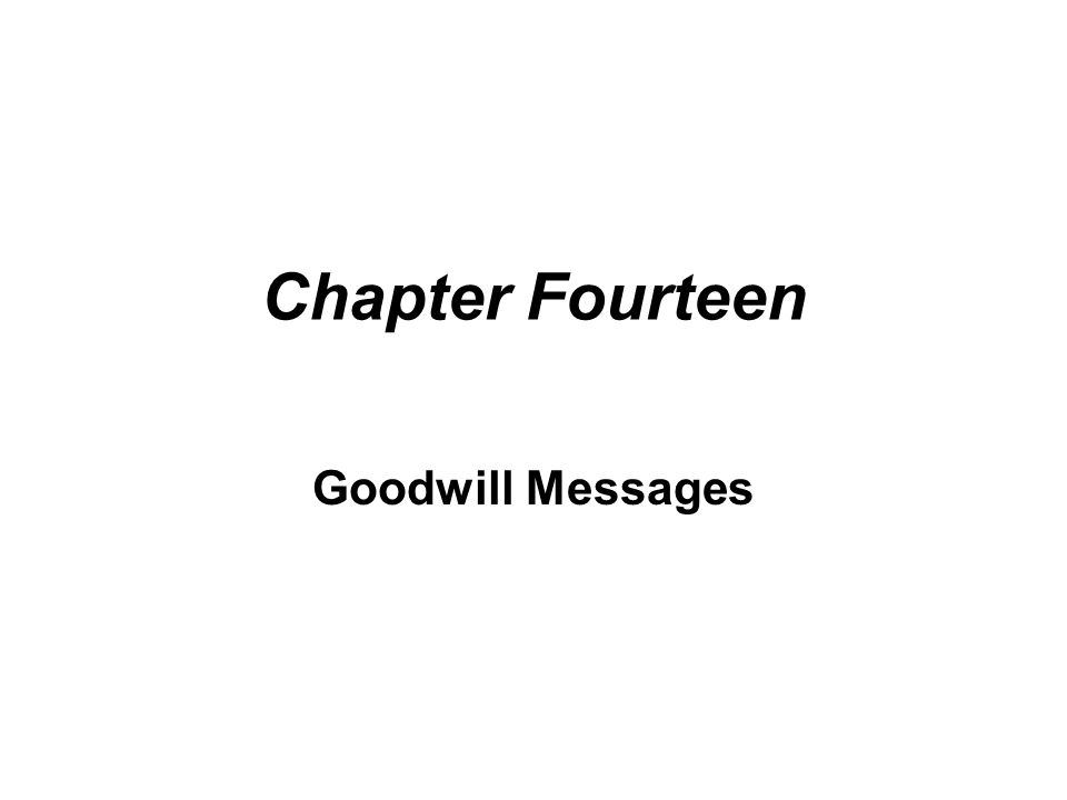 Chapter Fourteen Goodwill Messages