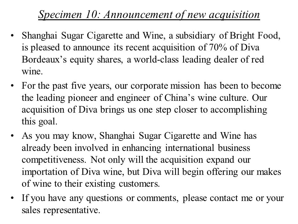 Specimen 10: Announcement of new acquisition Shanghai Sugar Cigarette and Wine, a subsidiary of Bright Food, is pleased to announce its recent acquisi