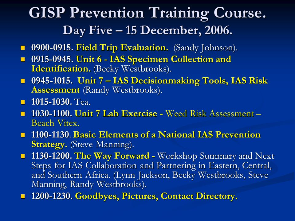 GISP Prevention Training Course. Day Five – 15 December, 2006.