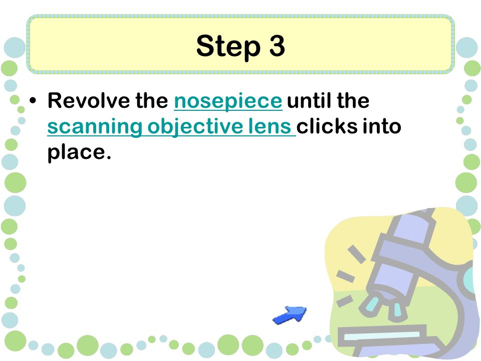 Step 3 Revolve the nosepiece until the scanning objective lens clicks into place.nosepiece scanning objective lens