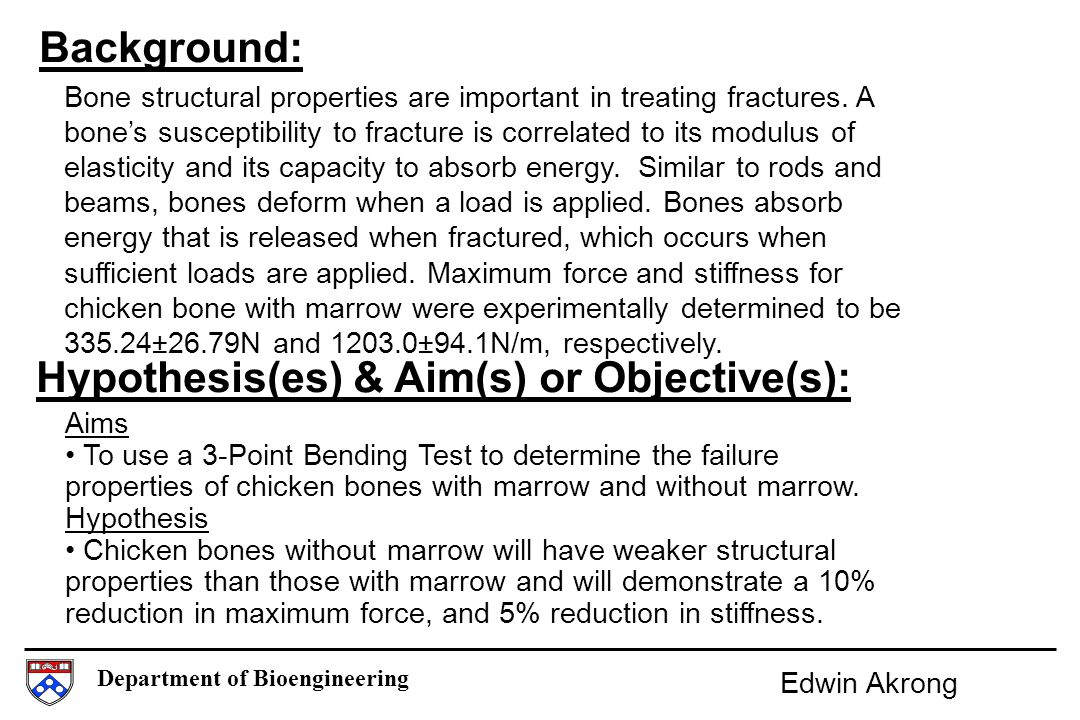 Department of Bioengineering Background: Bone structural properties are important in treating fractures.