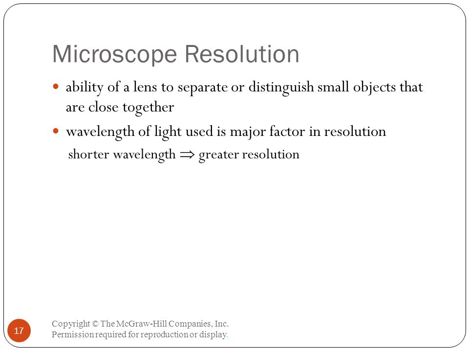 Microscope Resolution Copyright © The McGraw-Hill Companies, Inc.