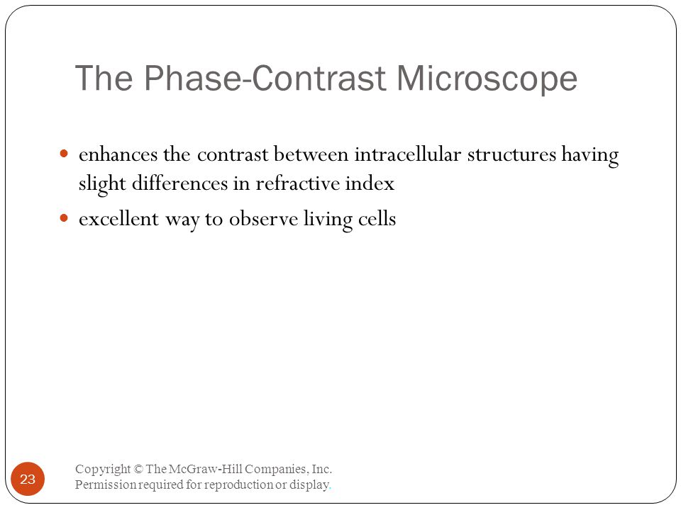 The Phase-Contrast Microscope Copyright © The McGraw-Hill Companies, Inc.