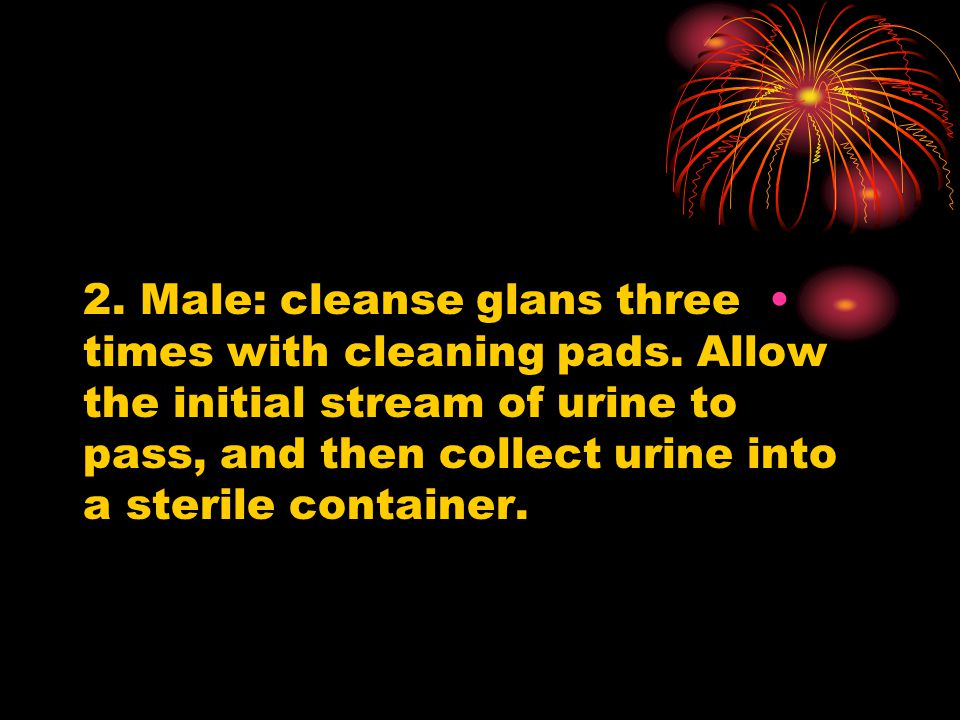2. Male: cleanse glans three times with cleaning pads.