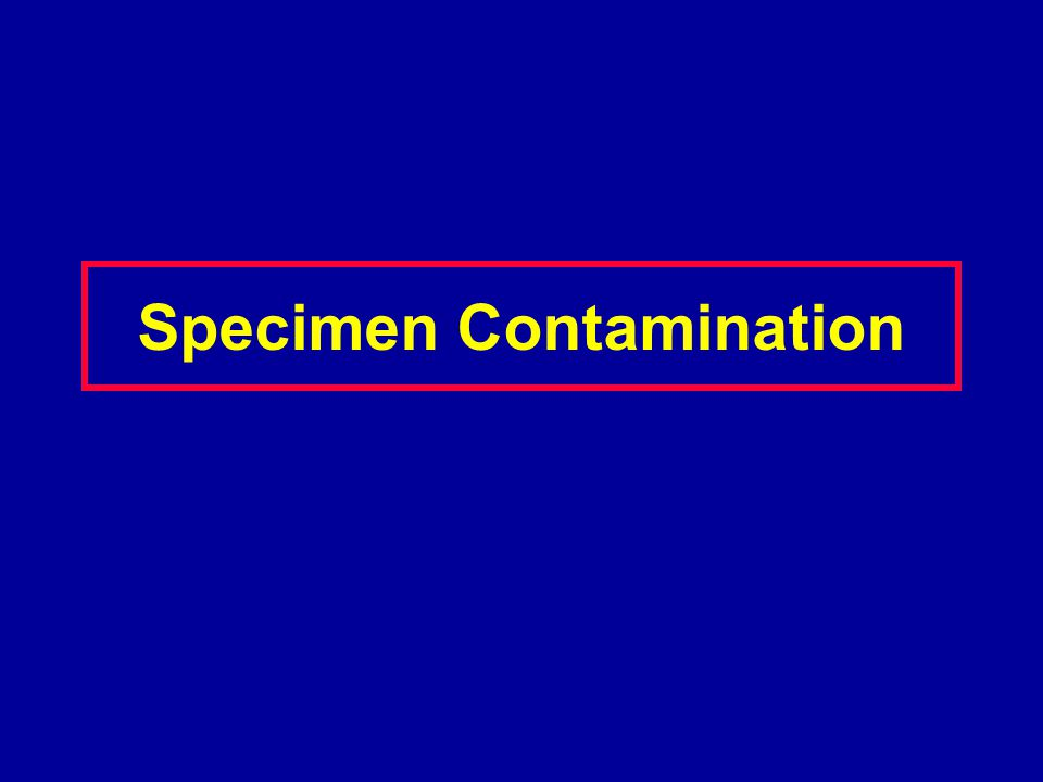Specimen Contamination