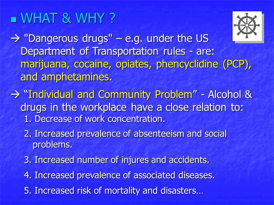 Methods Urine: * high reliability (inmunoassay, cheap, 5 DOT more used for screening, minimum risk, legal backup.