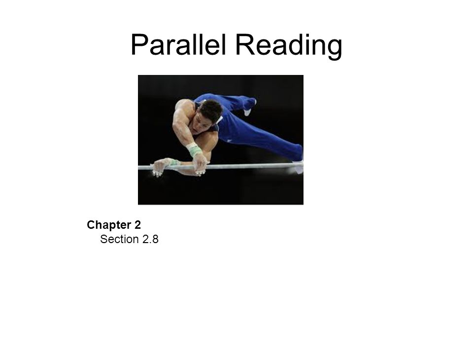 Parallel Reading Chapter 2 Section 2.8