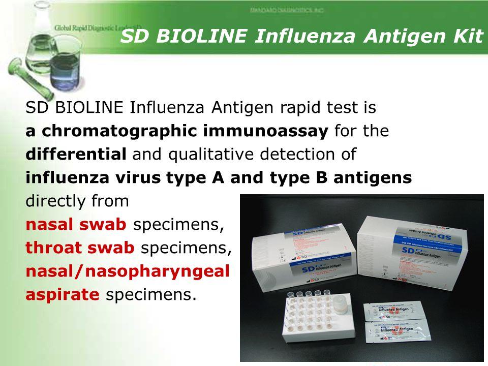 SD BIOLINE Influenza Antigen Kit SD BIOLINE Influenza Antigen rapid test is a chromatographic immunoassay for the differential and qualitative detecti