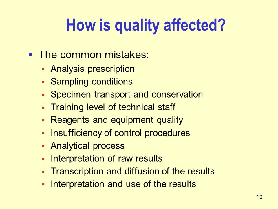 10 How is quality affected.