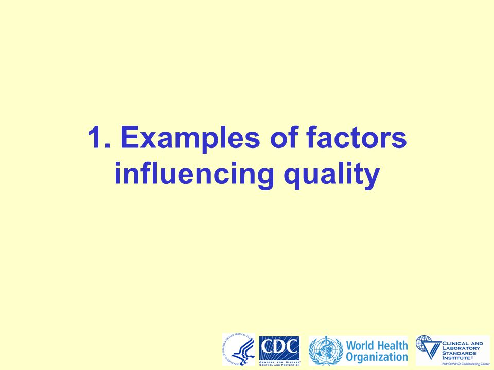 1. Examples of factors influencing quality
