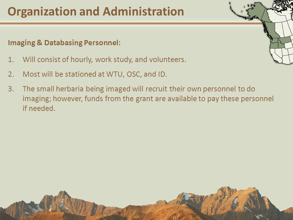 Organization and Administration Imaging & Databasing Personnel: 1.Will consist of hourly, work study, and volunteers.
