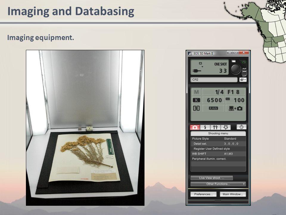 Imaging and Databasing Imaging equipment.