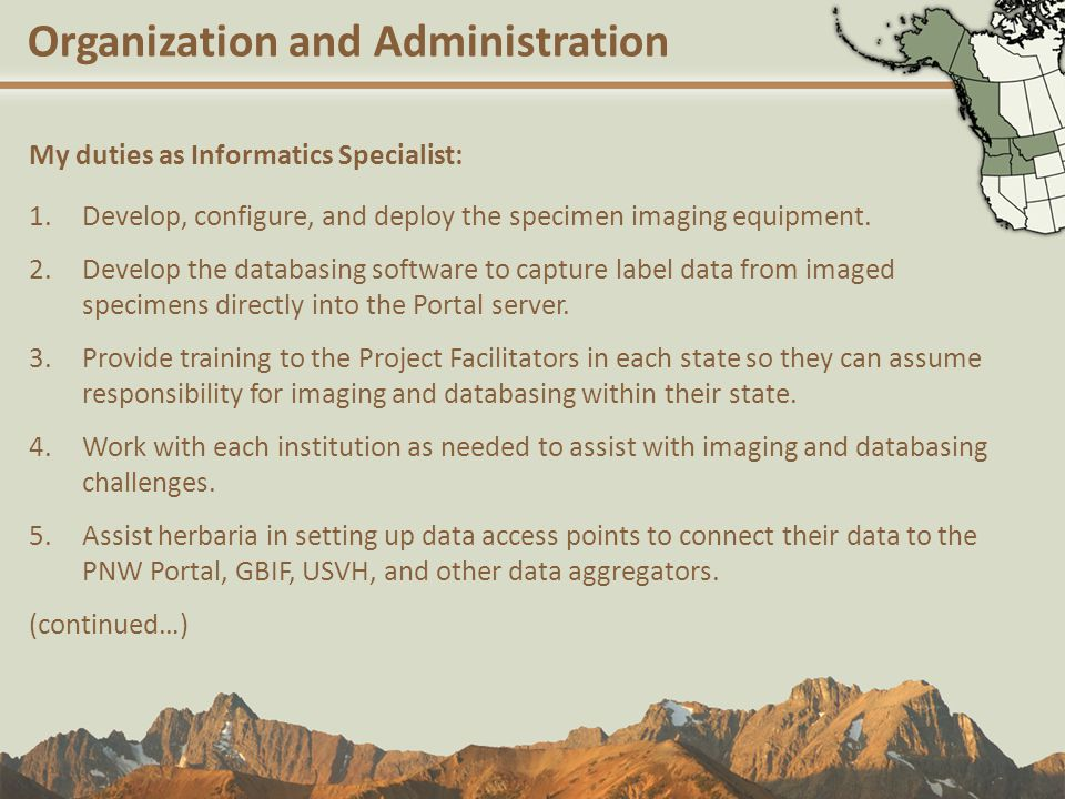 Organization and Administration My duties as Informatics Specialist: 1.Develop, configure, and deploy the specimen imaging equipment.