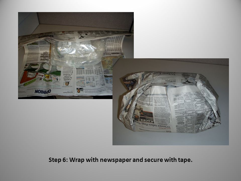 Step 6: Wrap with newspaper and secure with tape.