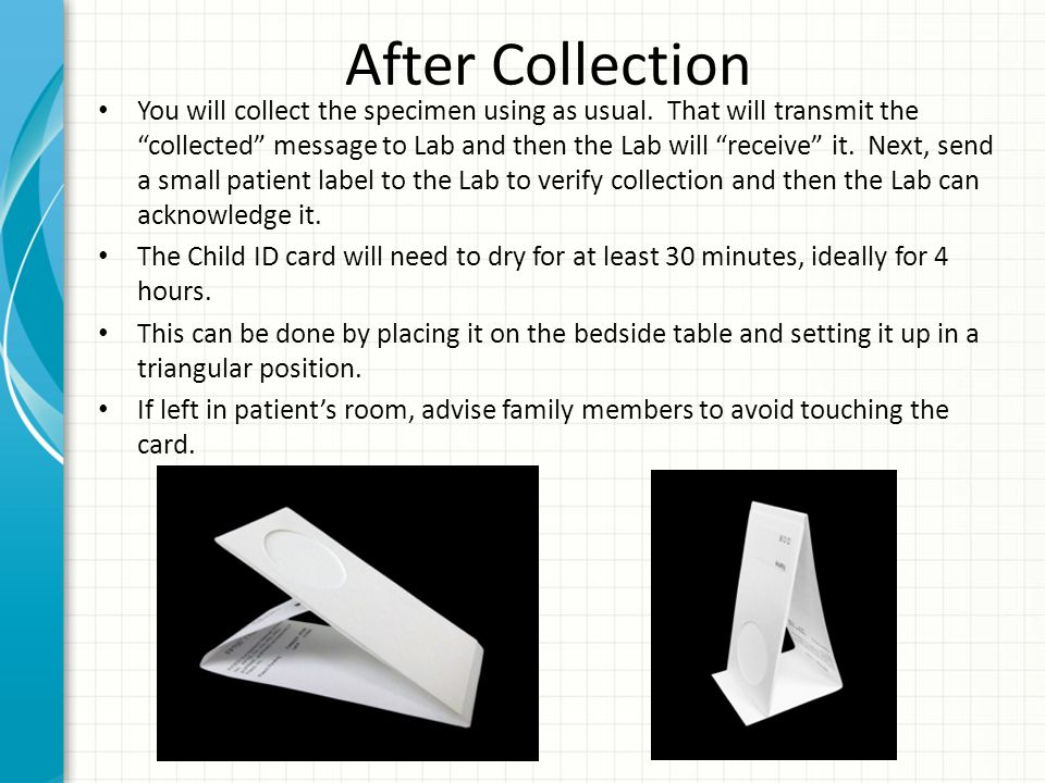 "After Collection You will collect the specimen using as usual. That will transmit the ""collected"" message to Lab and then the Lab will ""receive"" it. N"