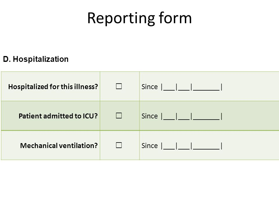 Reporting form D. Hospitalization Hospitalized for this illness.