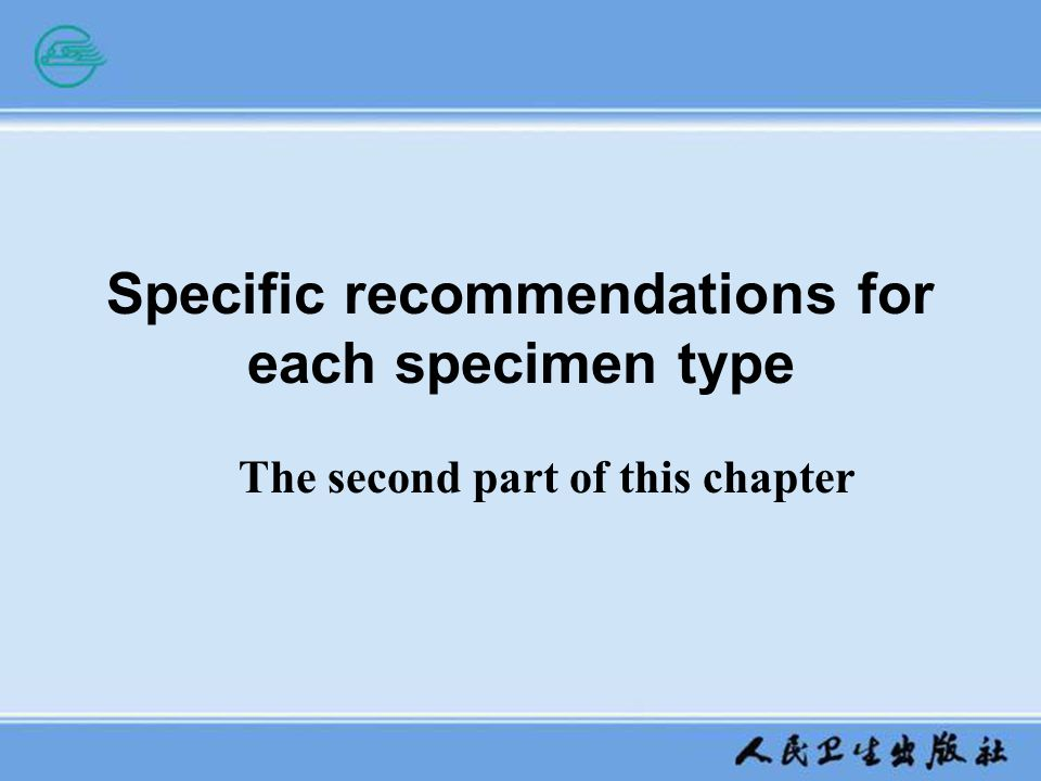 Specific recommendations for each specimen type The second part of this chapter